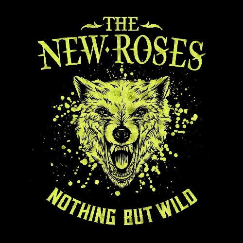 The New Roses | Nothing But Wild - LP Gatefold - Rock / Hard
