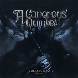 A Canorous Quintet - The Only Pure Hate - MMXVIII - CD
