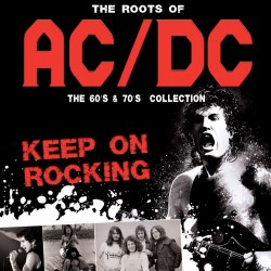 AC/DC - Keep On Rocking - The Roots Of AC/DC - DOUBLE CD