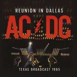 AC/DC - Reunion In Dallas - DOUBLE LP Gatefold