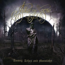 Ablaze My Sorrow - Among Ashes And Monoliths - LP