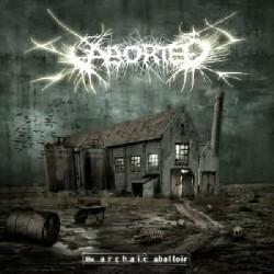 Aborted - The Archaic Abattoir - CD DIGIPAK