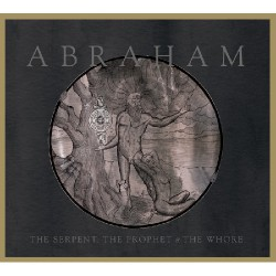 Abraham - The Serpent, The Prophet and The Whore - CD DIGIPAK