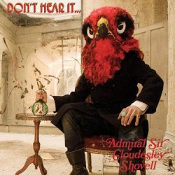 Admiral Sir Cloudesley Shovell - Don't Hear it... Fear it! - CD