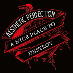 Aesthetic Perfection - A Nice Place to Destroy - CD SUPER JEWEL