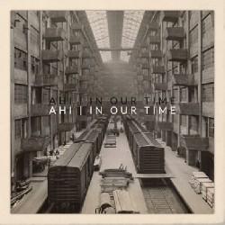 Ahi - In Our Time - CD DIGISLEEVE