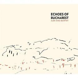 Alex Simu Quintet - Echoes Of Bucharest - CD DIGIPAK