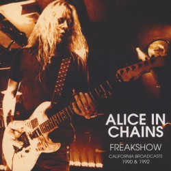 Alice In Chains - Freakshow - California Broadcasts 1990 & 1992 - DOUBLE LP Gatefold