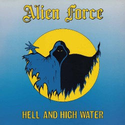 Alien Force - Hell And High Water - CD