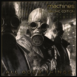 All Good Things - Machines (Deluxe) - CD DIGIPAK