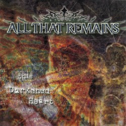 All That Remains - The Darkened Heart - CD