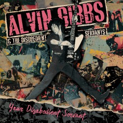 Alvin Gibbs And The Disobedient Servants - Your Disobedient Servant - CD DIGIPAK