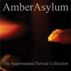 Amber Asylum - The Supernatural Parlour Collection - 2CD DIGISLEEVE
