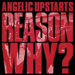 Angelic Upstarts - Reason Why? - CD