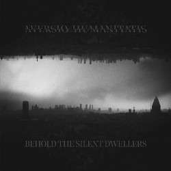 Aversio Humanitatis - Behold The Silent Dwellers - CD DIGIPAK