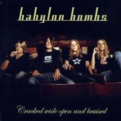 Babylon Bombs - Cracked Wide Open And Bruised - CD