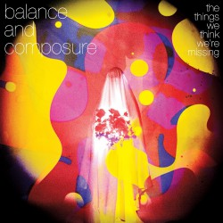 Balance And Composure - The Things We Think We're Missing - CD DIGISLEEVE