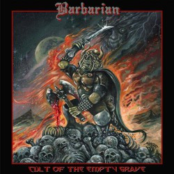 Barbarian - Cult Of The Empty Grave - CD