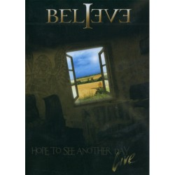 Believe - Hope to see another Day - LIVE - DVD