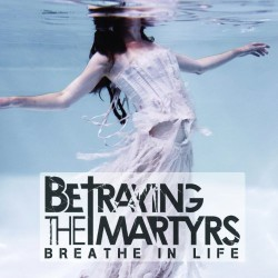 Betraying The Martyrs - Breathe In Life - CD