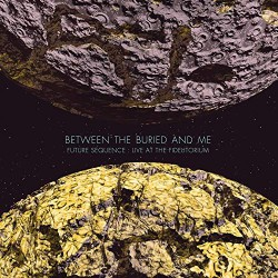Between The Buried And Me - Future Sequence : Live at the Fidelitorium - CD + DVD digisleeve