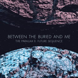 Between The Buried And Me - The Parallax II : Future Sequence - CD DIGISLEEVE