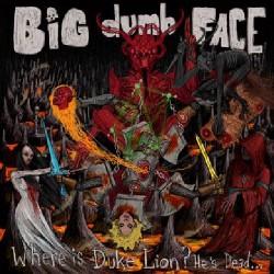 Big Dumb Face - Where Is Duke Lion? He's Dead... - CD DIGIPAK