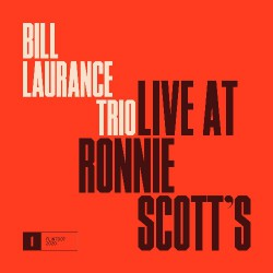Bill Laurance Trio - Live At Ronnie Scott's - CD DIGIPAK