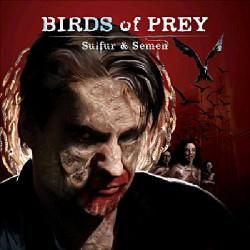 Birds Of Prey - Sulfur & Semen - CD