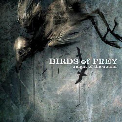Birds Of Prey - Weight of the Wound - CD