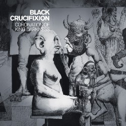 Black Crucifixion - Coronation of King Darkness - CD