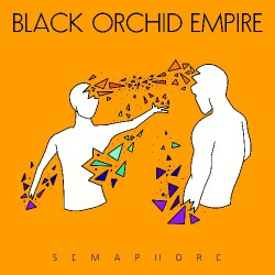 Black Orchid Empire - Semaphore - CD
