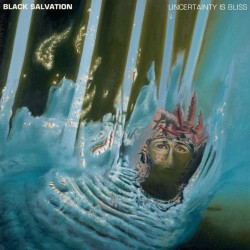 Black Salvation - Uncertainty Is Bliss - LP
