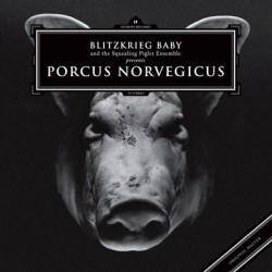 Blitzkrieg Baby - Porcus Norvegicus - CD DIGISLEEVE