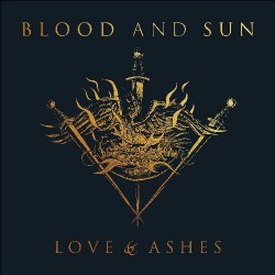 Blood And Sun - Love & Ashes - LP COLOURED