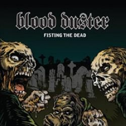 Blood Duster - Fisting the Dead - CD