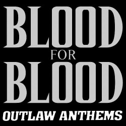 Blood For Blood - Outlaw Anthems - LP COLOURED