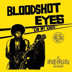 Bloodshot Eyes - On My Knees - LP COLOURED