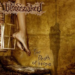 Bloodsoaked - The Death Of Hope - CD