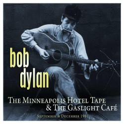 Bob Dylan - The Minneapolis Hotel Tape and the Gaslight Cafe - DOUBLE LP Gatefold