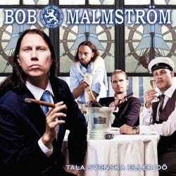 Bob Malmstrom - Tala Svenska Eller Do - CD