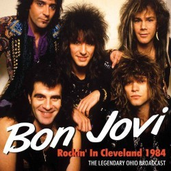 Bon Jovi - Rockin' in Cleveland 1984 (The Legendary Ohio Broadcast) - DOUBLE LP Gatefold
