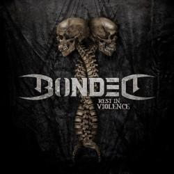 Bonded - Rest In Violence - LP