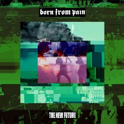 Born From Pain - The New Future - CD DIGIBOOK A5