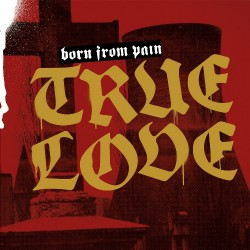 Born From Pain - True Love - LP