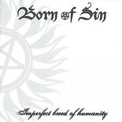 Born Of Sin - Imperfect Breed of Humanity - CD