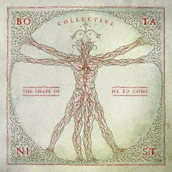 Botanist - Collective : The Shape Of He To Come - CD DIGISLEEVE