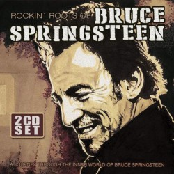 Bruce Springsteen - Rockin Roots Of Bruce Springsteen - DOUBLE CD