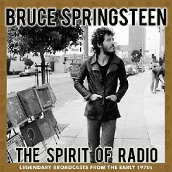 Bruce Springsteen - The Spirit of Radio (Legendary Broadcasts from the Early 1970's) - 3CD