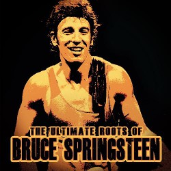 Bruce Springsteen - The Ultimate Roots - CD